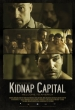 Kidnap Capital Plakat